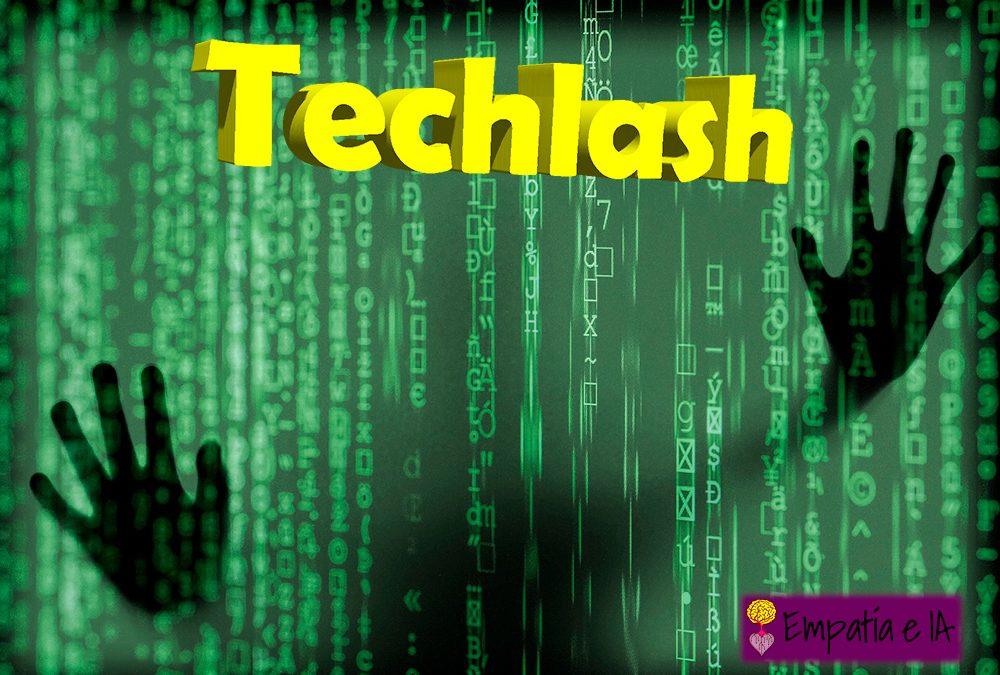 -Techlash-  una nueva definición para lo que sienten los Neoluditas.